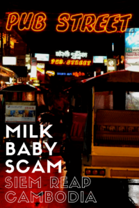 I discovered the milk baby scam in Siem Reap, you should know about it too.