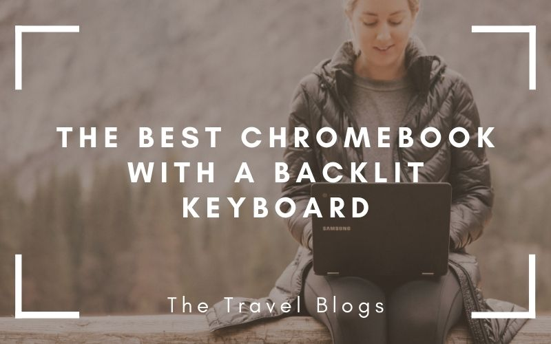 The Best Chromebook With Backlit Keyboard