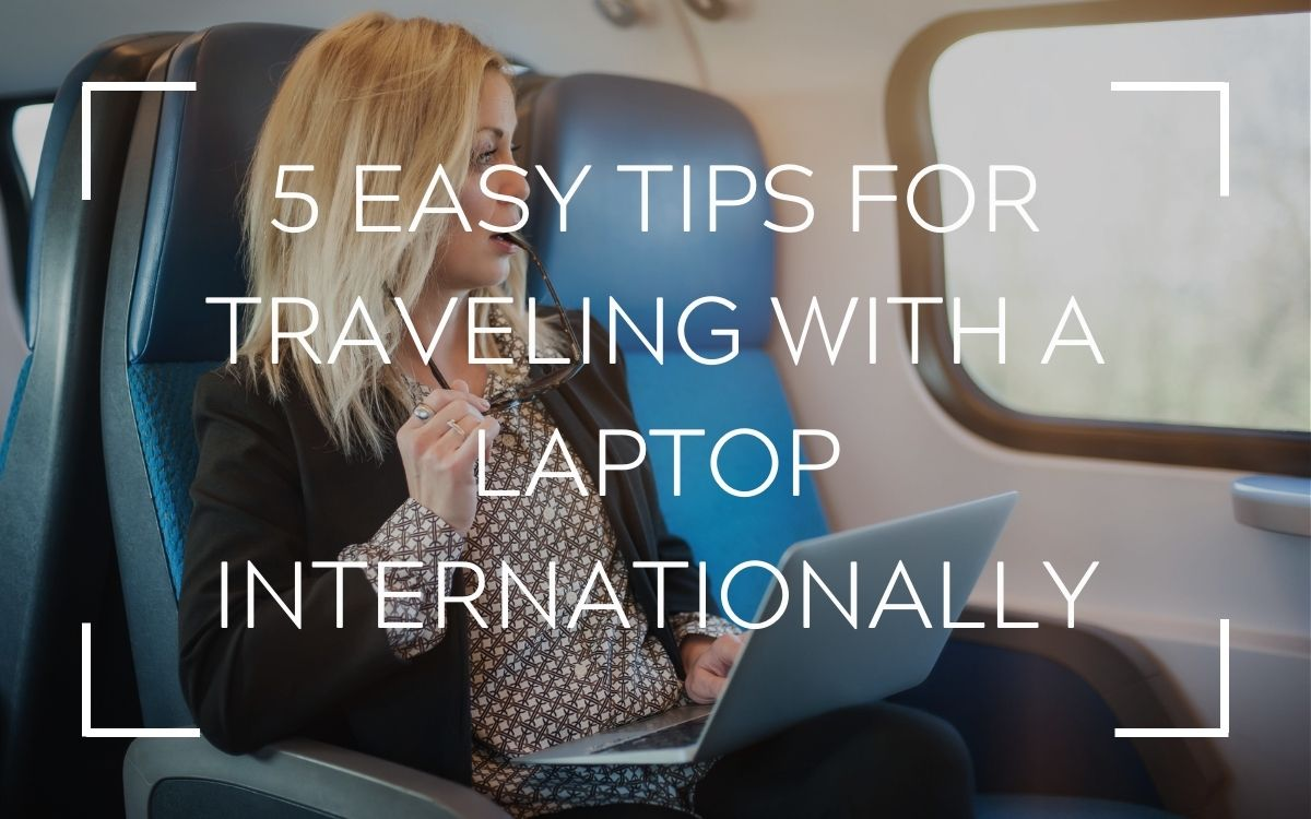 Traveling With a Laptop Internationally