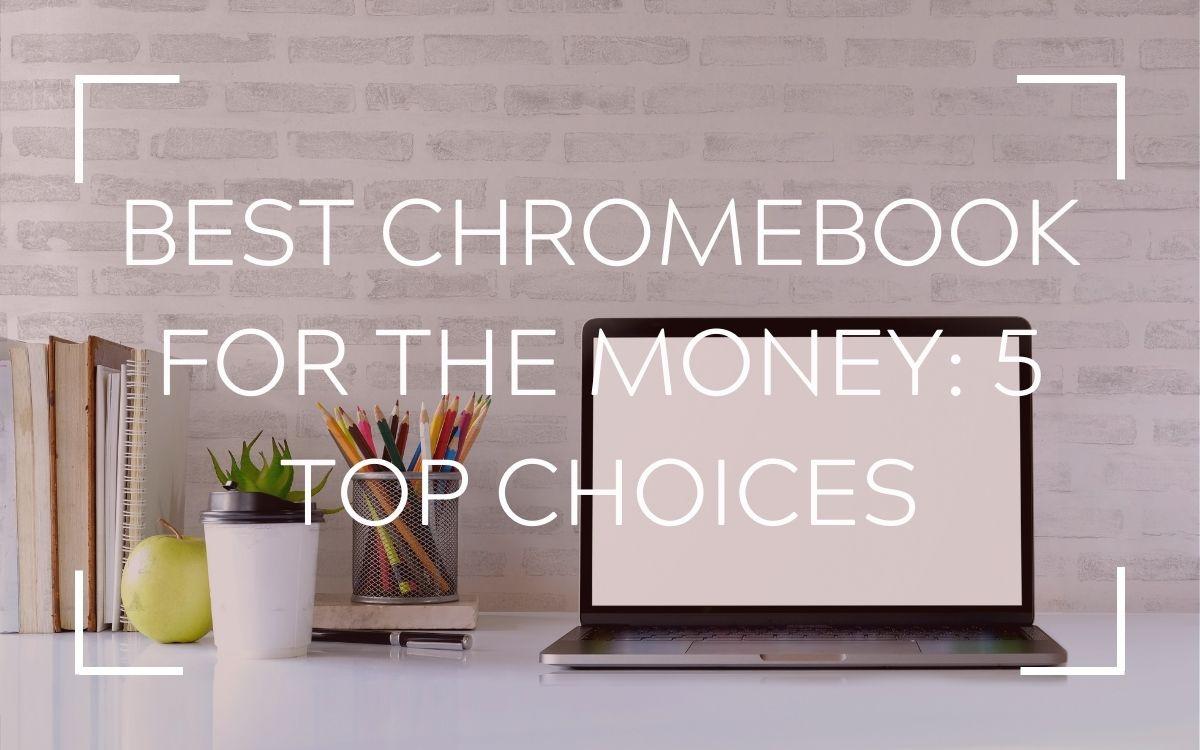 best chromebook for the money