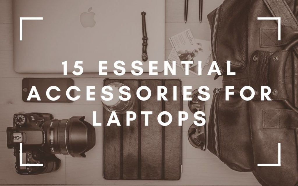 15 Essential Accessories for Laptops While Traveling