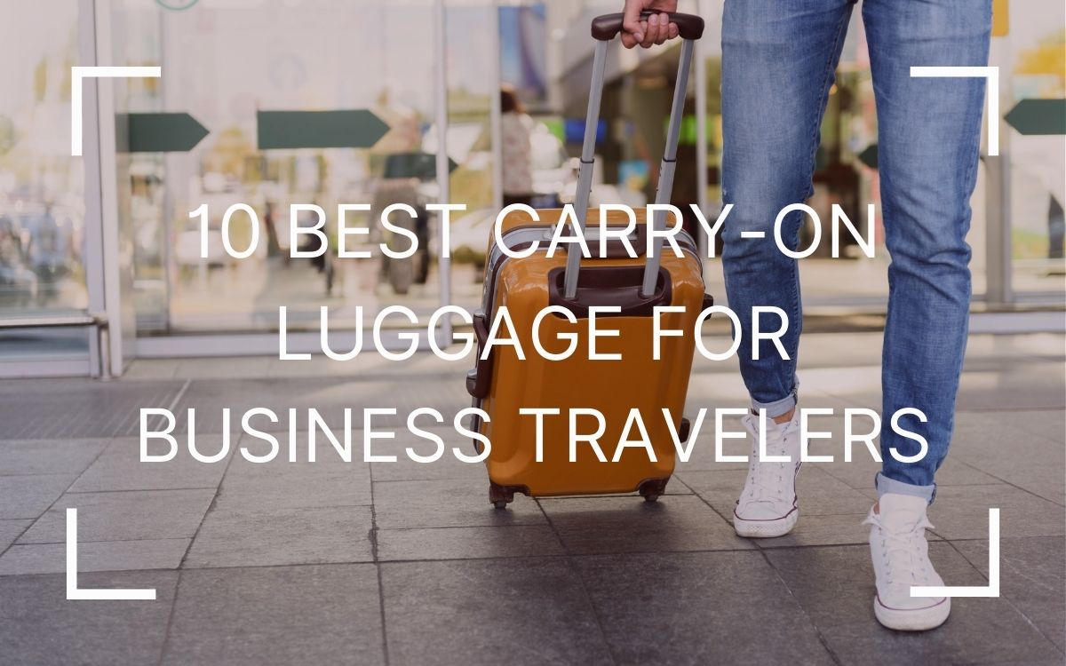 best carry on luggage for business travelers