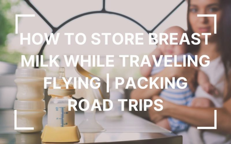how to store breast milk while traveling