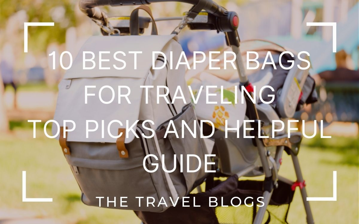 Best diaper bags for traveling