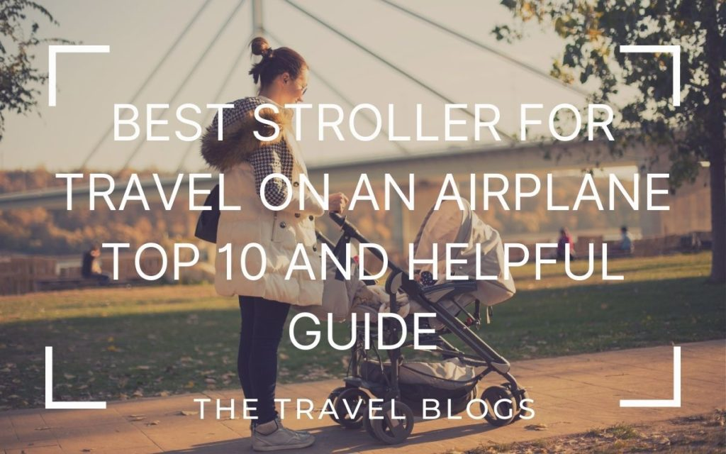 Best stroller for travel on an airplane