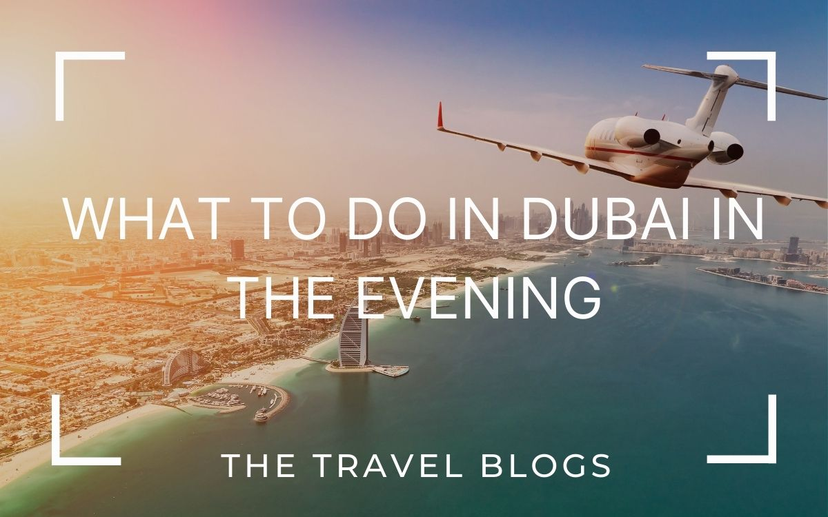 What to do in dubai in the evening