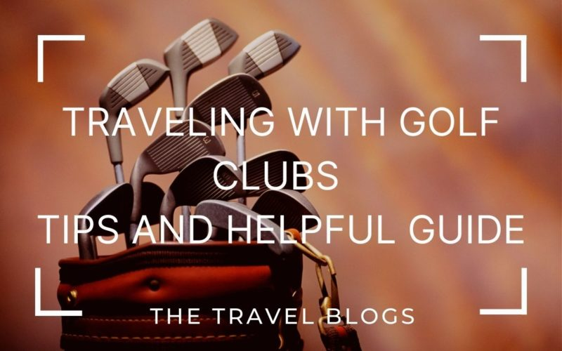 Traveling with golf clubs packing tips and helpful guide