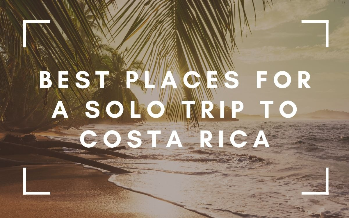 Solo Travel Costa Rica